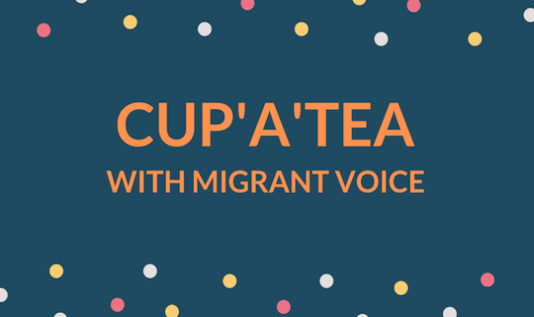 Cup 'A' Tea with Migrant Voice