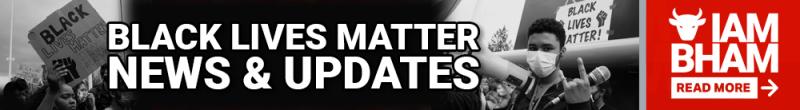 Latest Birmingham UK Black Lives Matter News